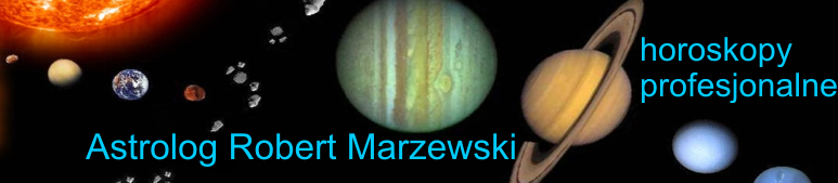 Astrolog Robert Marzewski – horoskopy profesjonalne